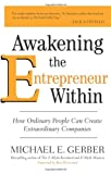 Awakening the Entrepreneur Within, Michael E. Gerber, 0061568147