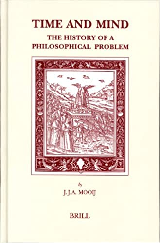 Book Time and Mind: The History of a Philosophical Problem (Studies in Intellectual History) (Brill's Studies in Intellectual History)
