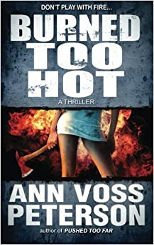 Burned Too Hot: A Thriller: Volume 2 (Val Ryker Series)