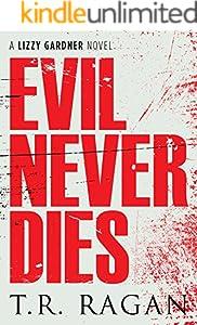 Evil Never Dies (Lizzy Gardner Book 6)