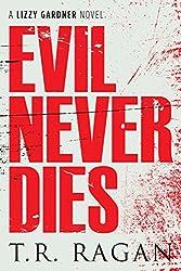 Evil Never Dies (The Lizzy Gardner Series Book 6)