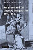 Smallpox and the Literary Imagination, 1660-1820, Shuttleton, David E., 110740648X
