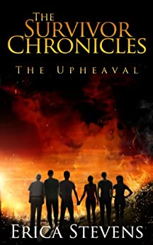 The Survivor Chronicles: Book 1, The Upheaval (Serial Story #1) by [Stevens, Erica]