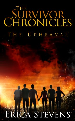 The Survivor Chronicles: Book 1, The Upheaval by [Stevens, Erica]