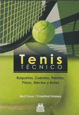 Tenis técnico. Raquetas, Cuerdas, Pelotas, Pistas, Efectos y Botes ...