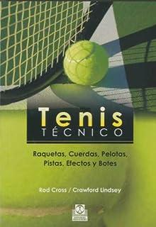 Tenis técnico. Raquetas, Cuerdas, Pelotas, Pistas, Efectos y Botes (Deportes