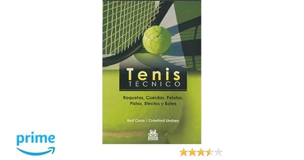 Raquetas, Cuerdas, Pelotas, Pistas, Efectos y Botes Deportes: Amazon.es: Rod Cross, Crawford Lindsey: Libros