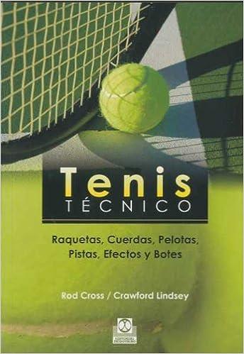 Raquetas, cuerdas, pelotas, pistas, efectos y botes: Rod.Lindsey, Crawford. Cross: 9788499100173: Amazon.com: Books
