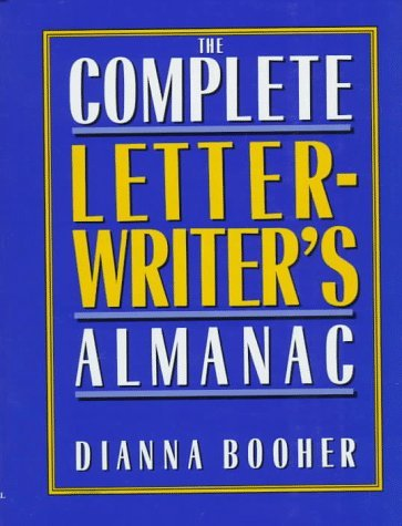 (The Complete Letter Writer's Almanac by Booher Dianna (1992-01-01) Hardcover)