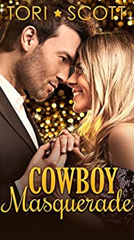 Cowboy Masquerade (Lone Star Cowboys Book 8) by [Scott, Tori]