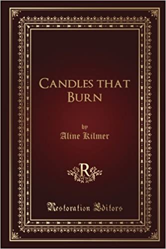 Candles that Burn: Aline Kilmer, Restoration Editors: 9781974102839