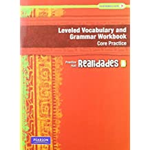REALIDADES LEVELED VOCABULARY AND GRMR WORKBOOK (CORE & GUIDED PRACTICE) LEVEL A COPYRIGHT 2011