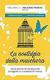 La nostalgia della maschera (Italian Edition)