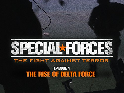 The Rise of Delta Force (Operation Eagle Claw)