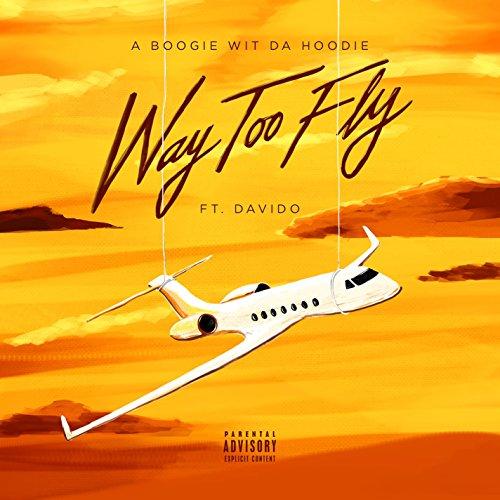 Way Too Fly (feat. DaVido) [Explicit]