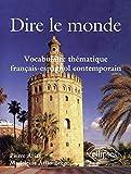 Dire le Monde Vocabulaire Thématique Francais-Espagnol Contemporain