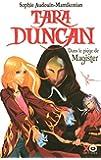 Tara Duncan Tome 6 : Dans le piège de Magister