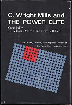 c wright mills the power elite Excerpts from the book the power elite by cwright mills oxford press, 1956  the higher circles the chief executives the warlords the military.