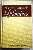 img - for El gran libro de los nombres: (con una breve biograf a de todos los santos y los personajes m s famosos correspondientes a cada nombre) book / textbook / text book