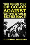 The Rising Tide of Color against White World Supremacy