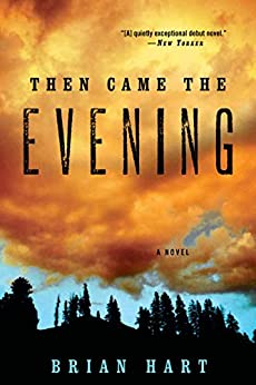 Then Came the Evening: A Novel by [Hart, Brian]
