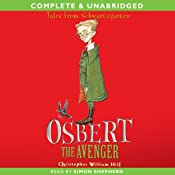 Osbert the Avenger: Tales from Schwartzgarten, Book 1 | Christopher William Hill