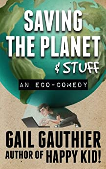 Saving the Planet & Stuff by [Gauthier, Gail]