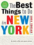 The Best Things to Do in New York: 1001 Ideas: 3rd Edition