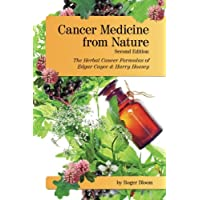 Cancer Medicine from Nature   (Second Edition): The Herbal Cancer Formulas of Edgar...
