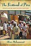 The Festival of Pirs : Popular Islam and Shared Devotion in South India, Mohammad, Afsar, 0199997594