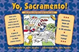 Front cover for the book Yo, Sacramento! (And All Those Other State Capitals You Don't Know): Memorize Them All (Forever) in 20 Minutes Without T by Will Cleveland