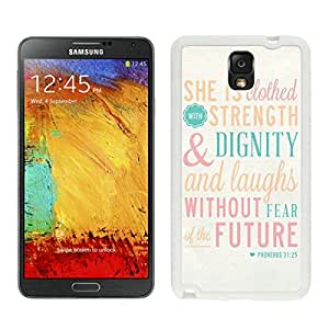 BINGO new arrived Bible Quote Proverbs 31 25 She is clothed in strength and dignity and she laughts without fear of the futur Samsung Galaxy Note 3 Case White Cover