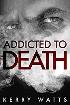 Addicted To Death by [Watts, Kerry]