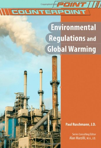 Environmental Regulations and Global Warming (Point/Counterpoint (Chelsea Hardcover))