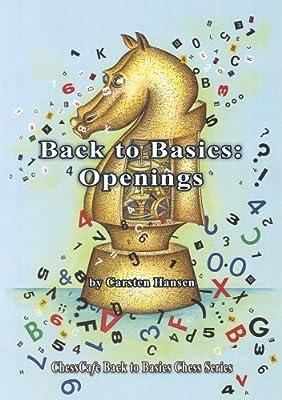 Back to Basics: Openings (ChessCafe Back to Basics Chess Series)