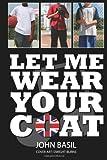 Let Me Wear Your Coat, John Basil, 1479249718