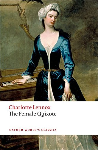The Female Quixote: or The Adventures of Arabella (Oxford Worlds Classics)