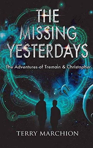 The Adventures of Tremain and Christopher:  The Missing Yesterdays (The Adventures of Tremain & Christopher)