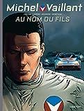Michel Vaillant - Nouvelle saison, tome 1 : Au Nom du Fils