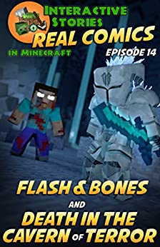 Amazing Minecraft Comics: Flash and Bones and Death in the Cavern of Terror: The Greatest Minecraft Comics for Kids (Real Comics in Minecraft - Flash and Bones Book 14) by [Crowther, Calvin]