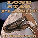 Lone Star Planet Audiobook by H. Beam Piper Narrated by Harry Shaw