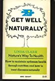 Get Well Naturally, Clark, Linda, 0668017627