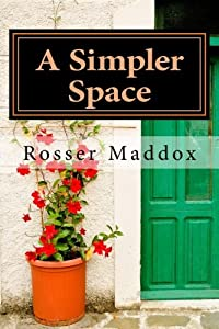 A Simpler Space: The Sane Guide to Downsizing and De-Cluttering Effectively by CreateSpace Independent Publishing Platform