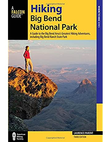 Hiking Big Bend National Park: A Guide to the Big Bend Areas Greatest Hiking Adventures