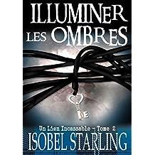 Illuminer les ombres: Un Lien Incassable #2 (French Edition)