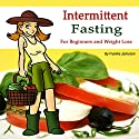 Intermittent Fasting: For Beginners and for Weight Loss Audiobook by Frankie Jameson Narrated by Denise L. Fountain