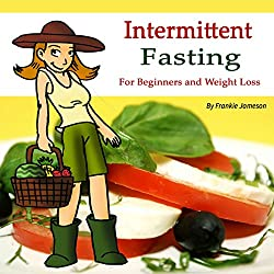 Intermittent Fasting: For Beginners and for Weight Loss