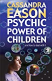 Psychic Power of Children, Cassandra Eason, 0572030614