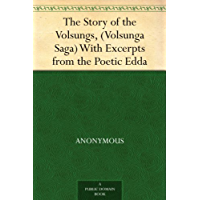 The Story of the Volsungs, (Volsunga Saga) With Excerpts from the Poetic Edda