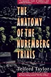 Anatomy of the Nuremberg Trials : A Personal Memoir, Taylor, Telford, 0316834009